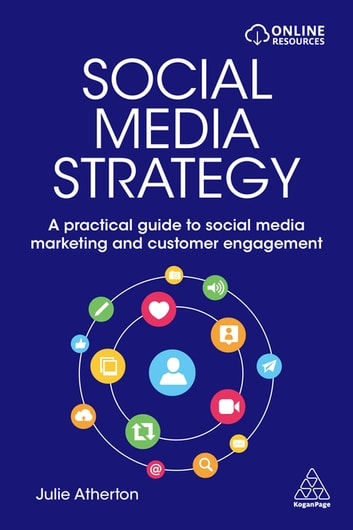 Social Media Strategy - A Practical Guide to Social Media Marketing and Customer Engagement ebook by Julie Atherton