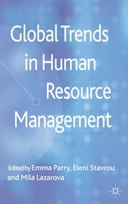 Global Trends in Human Resource Management ebook by Dr Emma Parry,Dr Eleni Stavrou,Dr Mila Lazarova