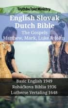 English Slovak Dutch Bible - The Gospels - Matthew, Mark, Luke & John - Basic English 1949 - Roháčkova Biblia 1936 - Lutherse Vertaling 1648 ekitaplar by TruthBeTold Ministry, Joern Andre Halseth, Samuel Henry Hooke