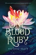 One Blood Ruby ebook by Melissa Marr