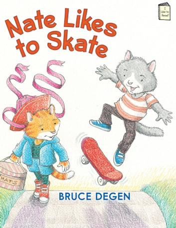 Nate Likes to Skate ebook by Bruce Degen