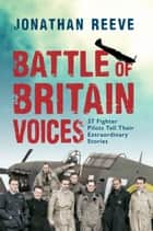 Battle of Britain Voices ebook by Jonathan Reeve