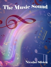 The Music Sound ebook by Nicolae Sfetcu