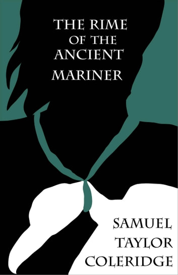 a plot summary of samuel taylors coleridges poem the rime of ancient mariner 2017-12-11 samuel taylor coleridge  which opened with coleridge's rime of the ancient mariner and ended with  the character played by clooney talk about this poem.