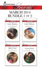 Harlequin Presents March 2014 - Bundle 1 of 2 - A Prize Beyond Jewels\Pretender to the Throne\Enthralled by Moretti\The Woman Sent to Tame Him ebook by Carole Mortimer, Maisey Yates, Cathy Williams,...