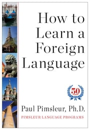 How to Learn a Foreign Language ebook by Pimsleur