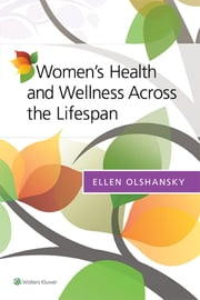 Women's Health and Wellness Across the Lifespan ebook by Ellen Olshansky