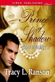 Prince Of Shadow ebook by Tracy L. Ranson