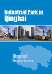 Industrial Parks in Qinghai ebook by Chong Loong Charles Chaw