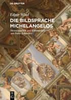 Die Bildsprache Michelangelos ebook by Edgar Wind, Pablo Schneider
