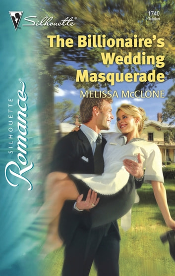 The Billionaire's Wedding Masquerade ebook by Melissa McClone