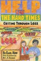 Help for The Hard Times ebook by Earl Hipp,L. K. Hanson