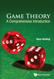 Game Theory - A Comprehensive Introduction ebook by Hans Keiding