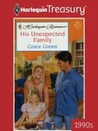 His Unexpected Family ebook by Grace Green