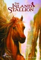 The Island Stallion ebook by Walter Farley