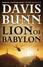 Lion of Babylon ebook by Davis Bunn