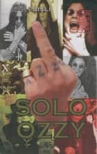 Solo Ozzy ebook by Ken Paisli