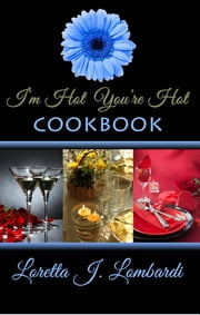 """I'm Hot You're Hot"" ebook by Loretta J. Lombardi"