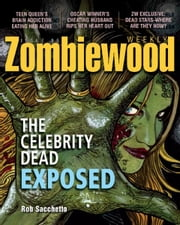 Zombiewood Weekly - The Celebrity Dead Exposed ebook by Rob Sacchetto