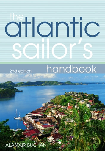 The Atlantic Sailor's Handbook ebook by Alastair Buchan