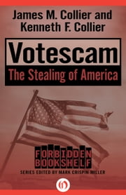 Votescam - The Stealing of America ebook by James M Collier,Kenneth F Collier