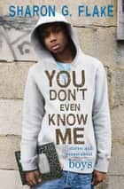 You Don't Even Know Me ebook by Sharon Flake