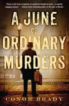 A June of Ordinary Murders - A Mystery ebook by Conor Brady