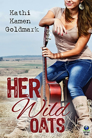 Her Wild Oats ebook by Kathi Kamen Goldmark
