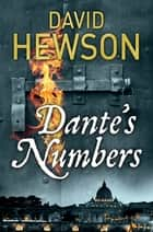 Dante's Numbers - The Seventh Costa Novel ebook by David Hewson