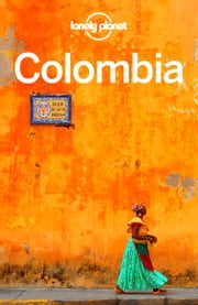 Lonely Planet Colombia ebook by Lonely Planet,Alex Egerton,Tom Masters,Kevin Raub