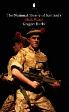 Black Watch ebook by Gregory Burke