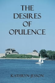 The Desires of Opulence ebook by Kathryn Jesson