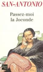 Passez-moi la Joconde ebook by SAN-ANTONIO