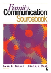 The Family Communication Sourcebook ebook by Dr. Lynn H Turner,Richard L. West