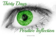 Thirty Day of Positive Inflection ebook by Robert W FUller