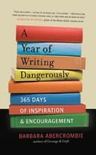 A Year of Writing Dangerously ebook by Barbara Abercrombie
