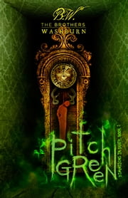 Pitch Green ebook by The Brothers Washburn