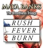The Breathless Trilogy ebook by Maya Banks