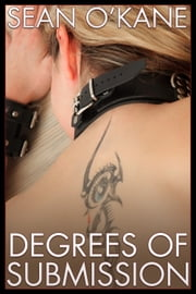 Degrees of Submission ebook by Sean O'Kane