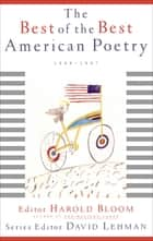 The Best of the Best American Poetry - 1988-1997 ebook by David Lehman, Harold Bloom