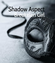 Shadow Aspect ebook by Breukelen Girl