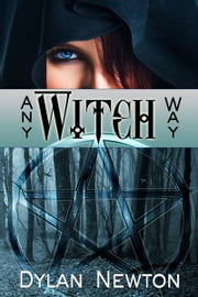 Any Witch Way ebook by Dylan  Newton
