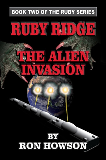 Ruby Ridge, The Alien Invasion ebook by Ron Howson