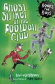 Books For Boys: 11: Ghost Striker at the Football Club