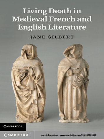 Living death in medieval french and english literature ebook by jane living death in medieval french and english literature ebook by jane gilbert fandeluxe Image collections