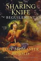 The Sharing Knife Volume One ebook by Lois McMaster Bujold