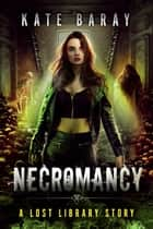 Necromancy ebook by Kate Baray