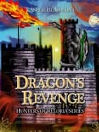 Dragon's Revenge (book 3 in the Hunters of Reloria series) ebook by Kasper Beaumont