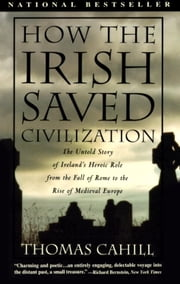 How the Irish Saved Civilization ebook by Kobo.Web.Store.Products.Fields.ContributorFieldViewModel