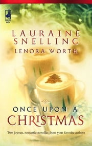Once Upon a Christmas - The Most Wonderful Time of the Year\'Twas the Week Before Christmas ebook by Lauraine Snelling,Lenora Worth